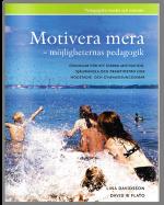Boken: Motivera Mera! Möjligheternas pedagogik